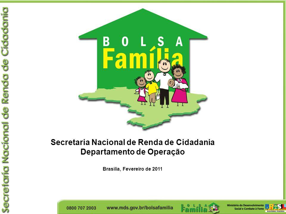 Secretaria Nacional de Renda de Cidadania Departamento de Operação Brasília, Fevereiro de 2011