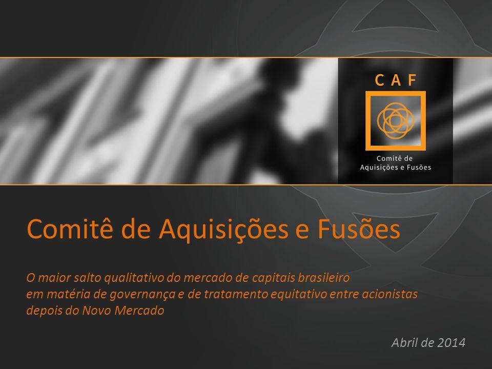 Comitê de Aquisições e Fusões O maior salto qualitativo do mercado de capitais brasileiro em matéria de governança e de tratamento equitativo entre ac