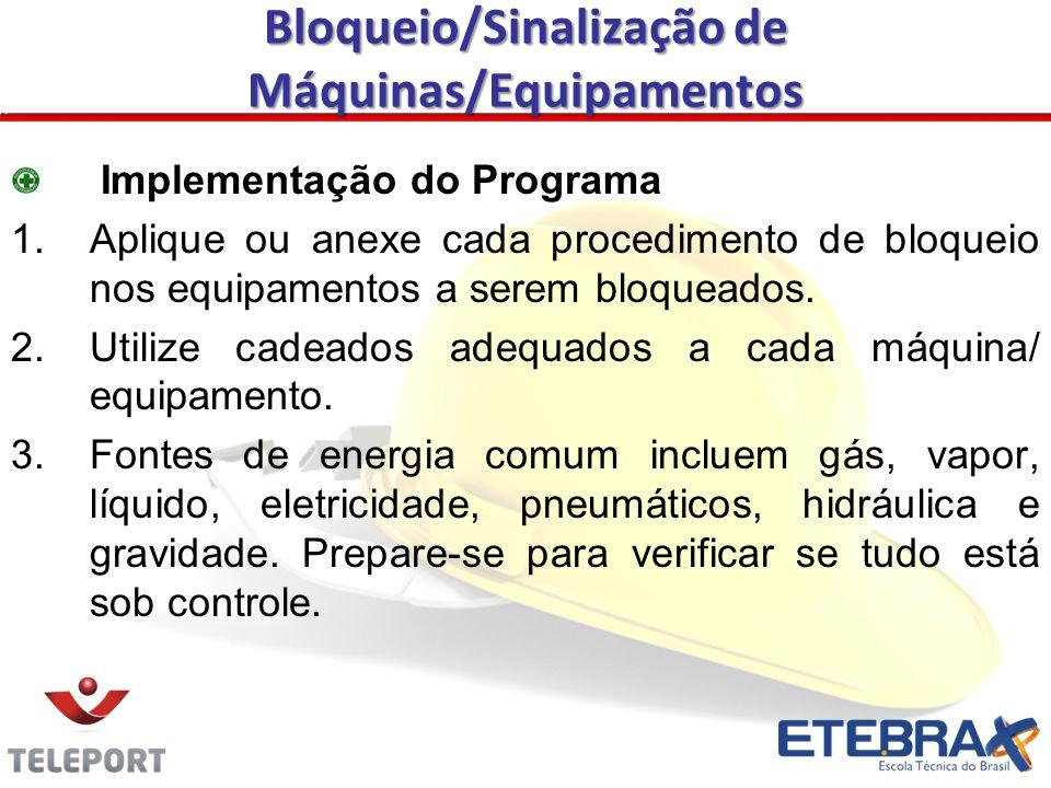 Implementação do Programa 1.Aplique ou anexe cada procedimento de bloqueio nos equipamentos a serem bloqueados. 2.Utilize cadeados adequados a cada má