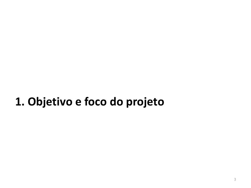 1.OBJETIVOS E FOCO Proposta do IBMEC no Forum Nacional (05/2012) Objetivos: 1.