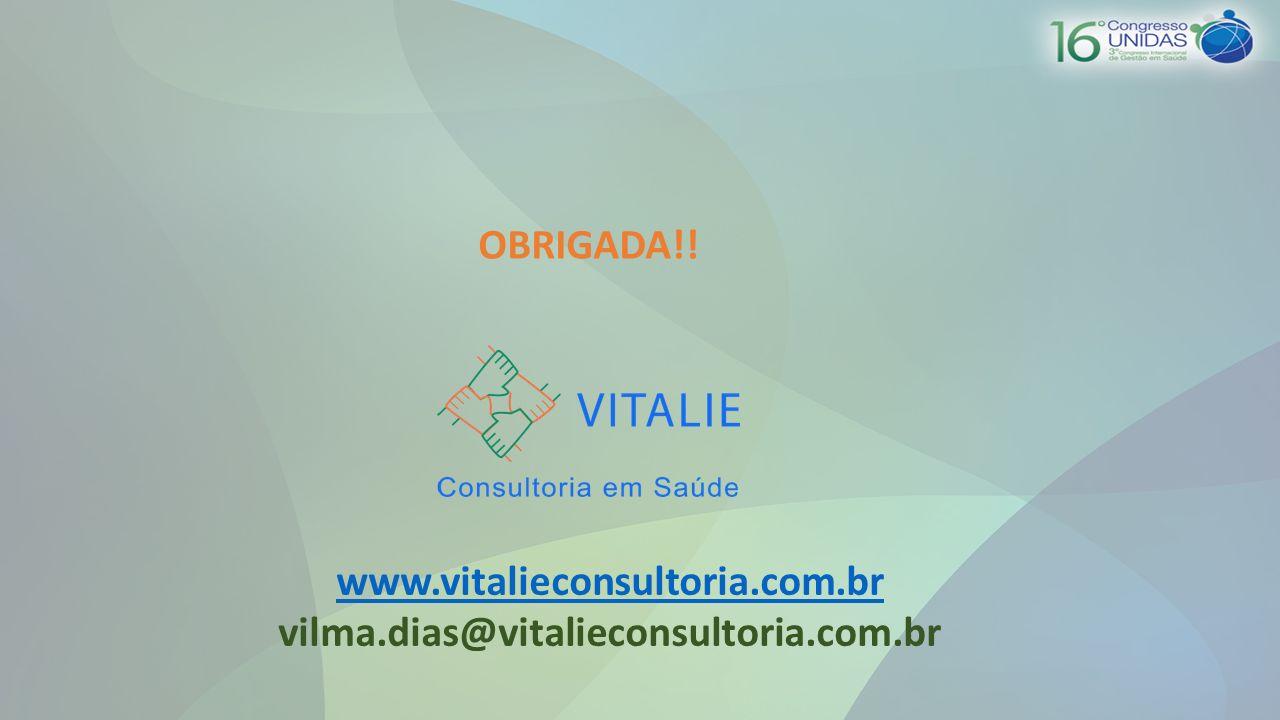 OBRIGADA!! www.vitalieconsultoria.com.br vilma.dias@vitalieconsultoria.com.br