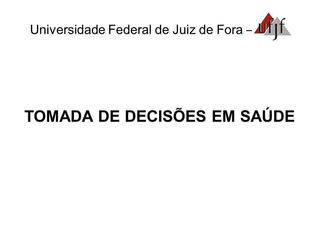 Universidade Federal de Juiz de Fora – TOMADA DE DECISÕES EM SAÚDE