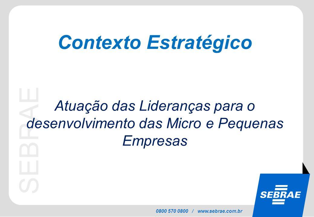 SEBRAE 0800 570 0800 / www.sebrae.com.br SEBRAE Visão 2015 Ter excelência no desenvolvimento das MPE, contribuindo para a construção de um Brasil mais justo, competitivo e sustentável