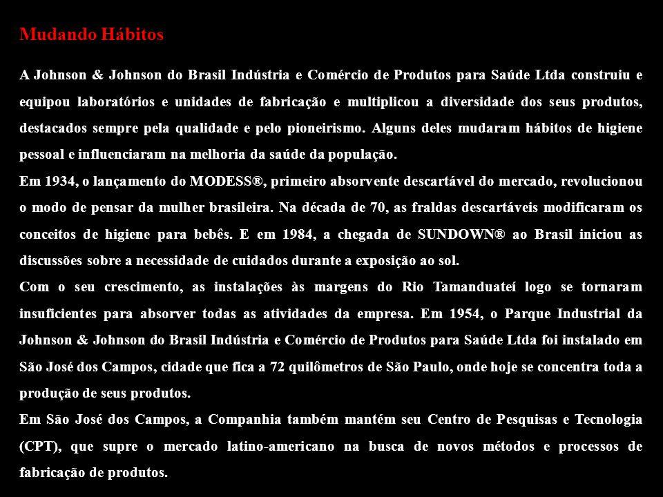 Conteúdo de um Briefing Mudando Hábitos A Johnson & Johnson do Brasil Indústria e Comércio de Produtos para Saúde Ltda construiu e equipou laboratório