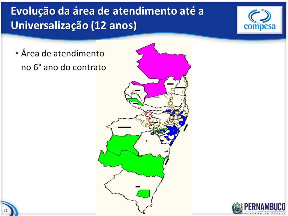 Evolução da área de atendimento até a Universalização (12 anos) 21 Área de atendimento no 6° ano do contrato