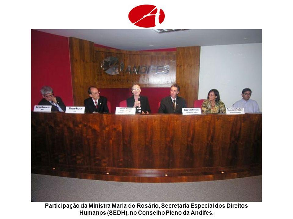 Participação da Ministra Maria do Rosário, Secretaria Especial dos Direitos Humanos (SEDH), no Conselho Pleno da Andifes.
