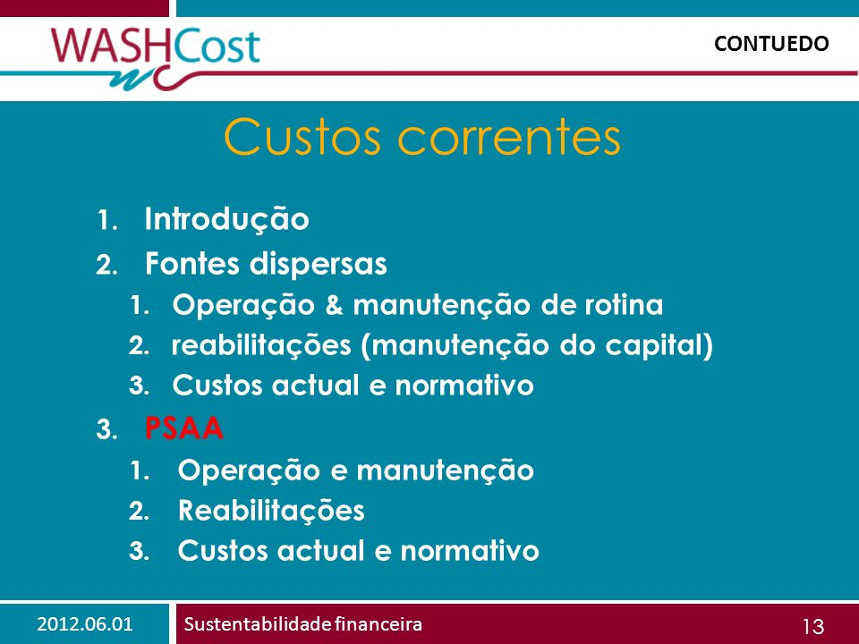 2012.06.01Sustentabilidade financeira 13 Custos correntes 1.