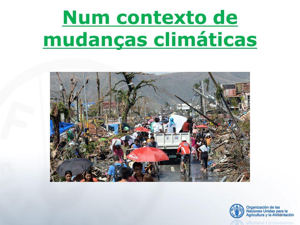 Num contexto de mudanças climáticas 16