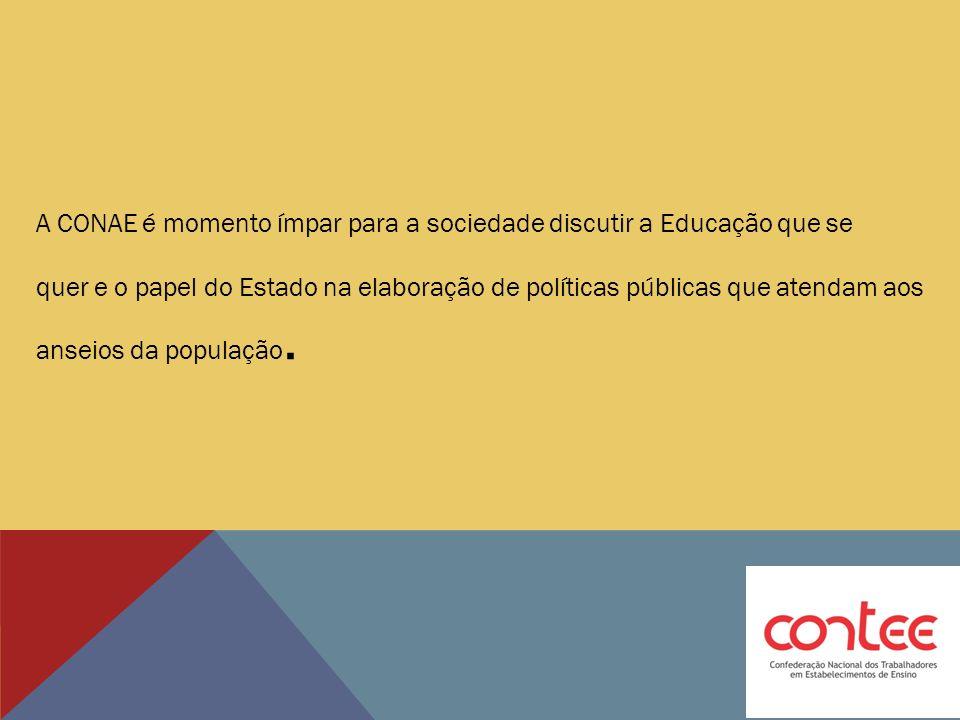 A CONAE é momento ímpar para a sociedade discutir a Educação que se quer e o papel do Estado na elaboração de políticas públicas que atendam aos ansei