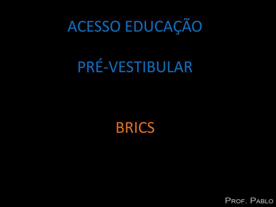 ACESSO EDUCAÇÃO PRÉ-VESTIBULAR BRICS