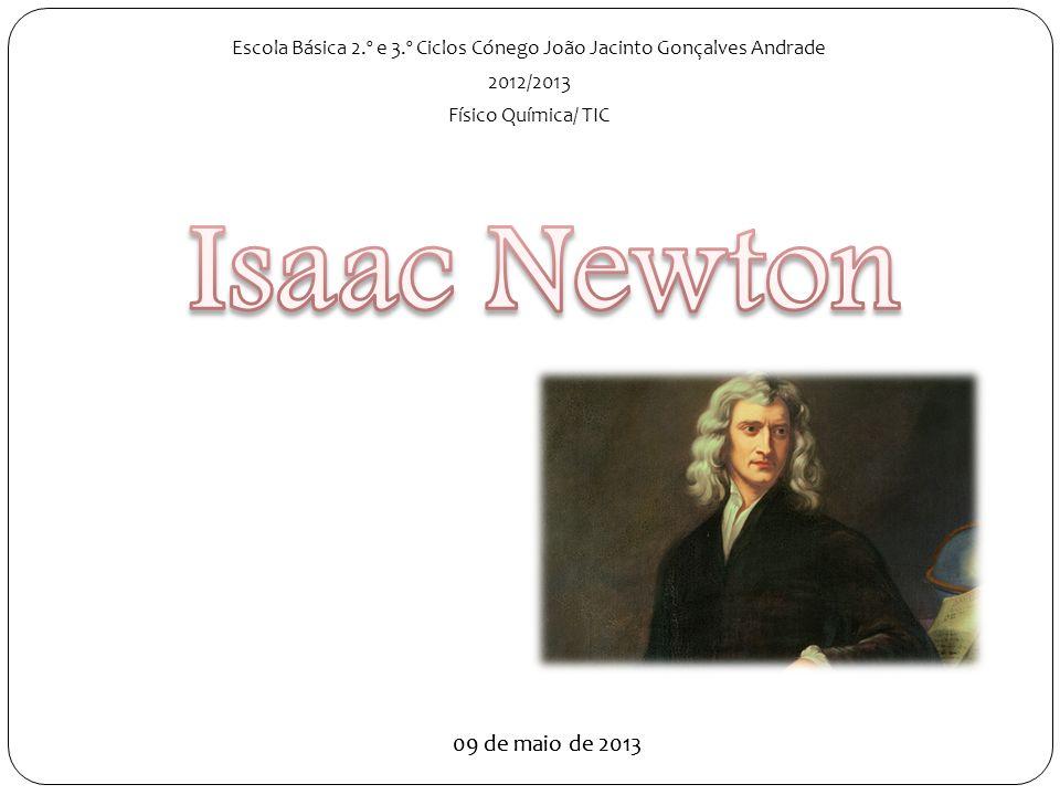 09 de maio de 2013 Escola Básica 2.º e 3.º Ciclos Cónego João Jacinto Gonçalves Andrade 2012/2013 Físico Química/ TIC 09 de maio de 2013