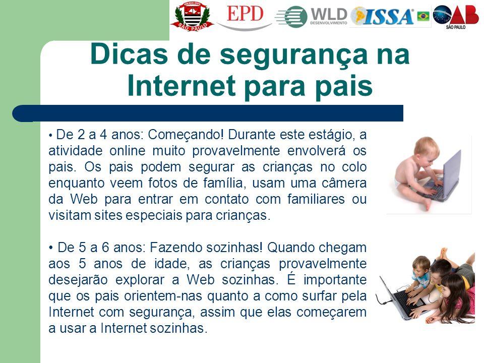 De 2 a 4 anos: Começando! Durante este estágio, a atividade online muito provavelmente envolverá os pais. Os pais podem segurar as crianças no colo en