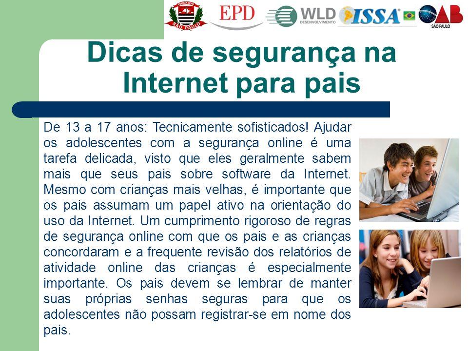 Dicas de segurança na Internet para pais De 13 a 17 anos: Tecnicamente sofisticados! Ajudar os adolescentes com a segurança online é uma tarefa delica