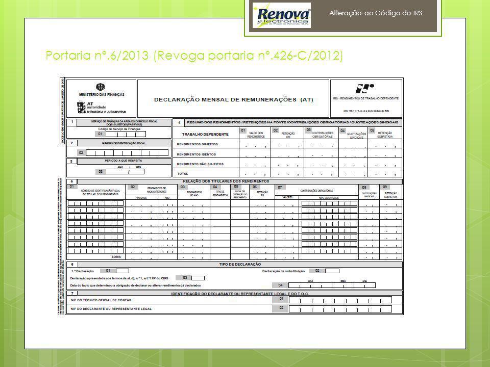 12 Alteração ao Código do IRS Portaria nº.6/2013 (Revoga portaria nº.426-C/2012)