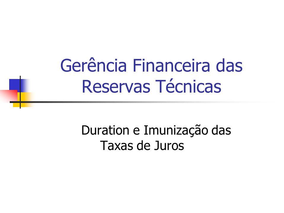 Gerência Financeira das Reservas Técnicas Duration e Imunização das Taxas de Juros