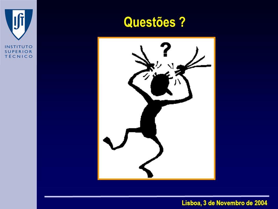 Questões ? Lisboa, 3 de Novembro de 2004