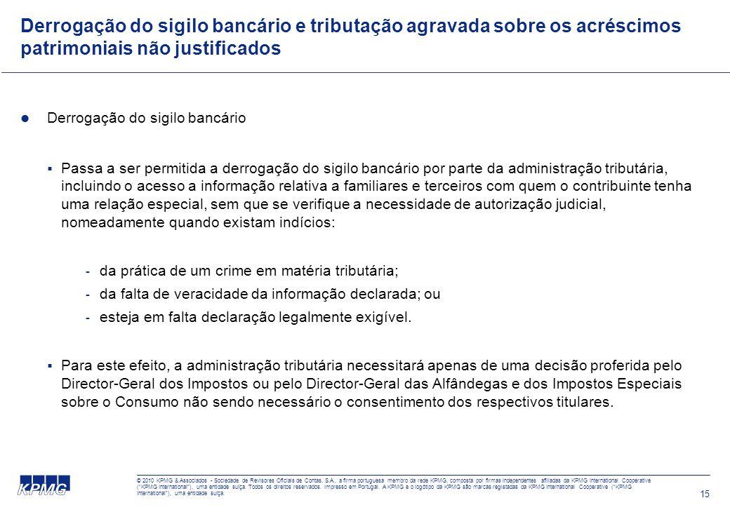 15 Derrogação do sigilo bancário e tributação agravada sobre os acréscimos patrimoniais não justificados Derrogação do sigilo bancário Passa a ser per