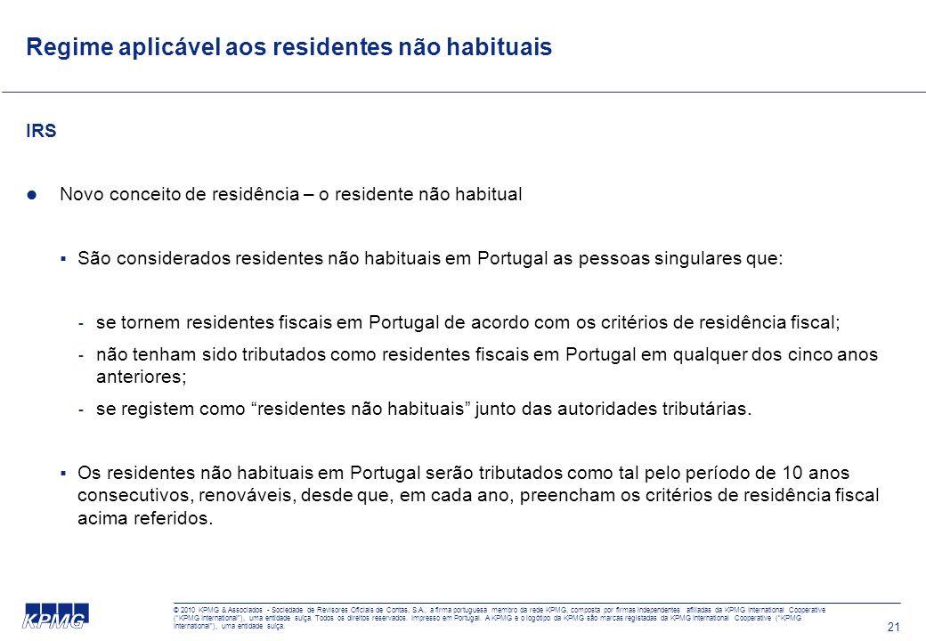 21 Regime aplicável aos residentes não habituais IRS Novo conceito de residência – o residente não habitual São considerados residentes não habituais