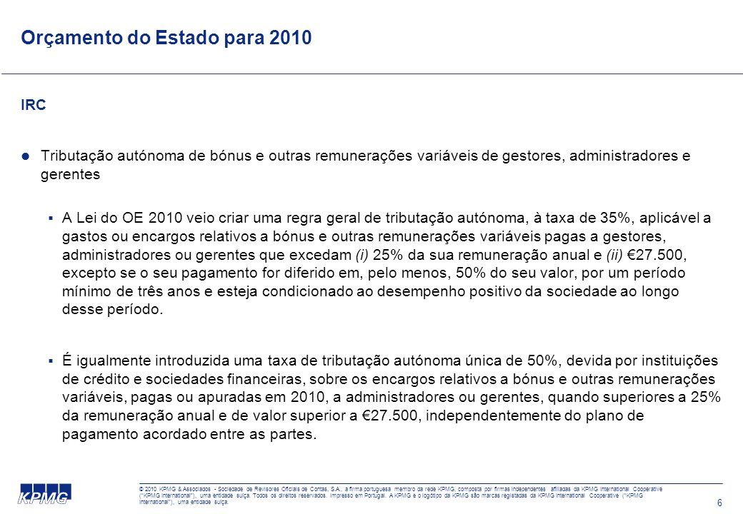 6 Orçamento do Estado para 2010 IRC Tributação autónoma de bónus e outras remunerações variáveis de gestores, administradores e gerentes A Lei do OE 2
