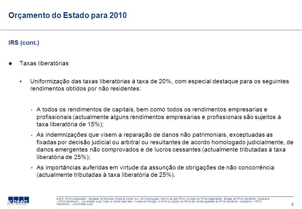 © 2010 KPMG & Associados - Sociedade de Revisores Oficiais de Contas, S.A., a firma portuguesa membro da rede KPMG, composta por firmas independentes afiliadas da KPMG International Cooperative (KPMG International), uma entidade suíça.