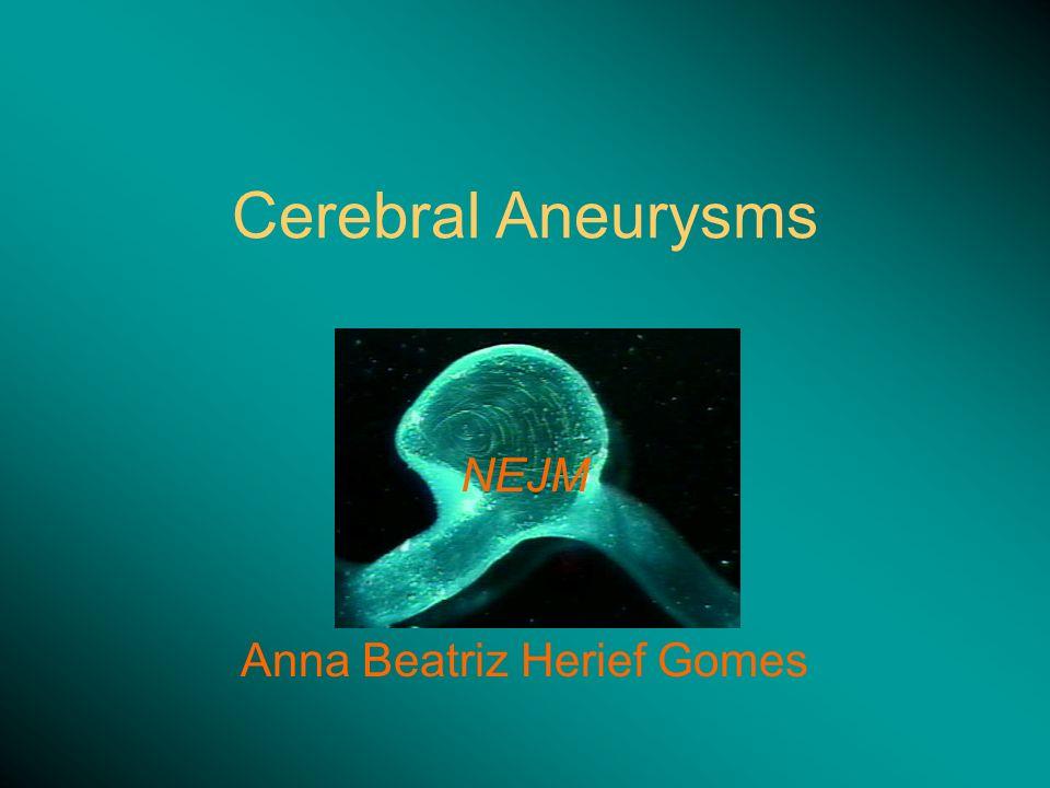 Cerebral Aneurysms NEJM Anna Beatriz Herief Gomes