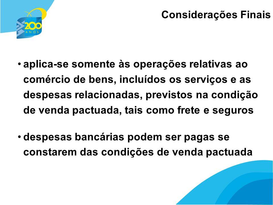 26 aplica-se somente às operações relativas ao comércio de bens, incluídos os serviços e as despesas relacionadas, previstos na condição de venda pact