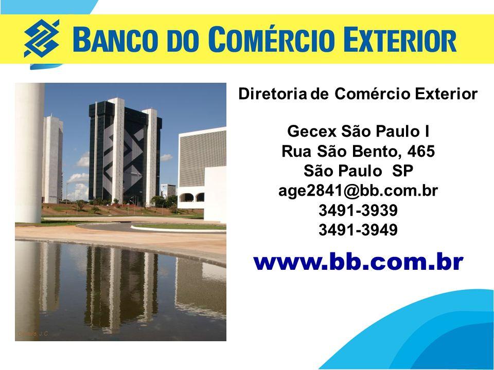 28 www.bb.com.br Oliveira, J.C. Diretoria de Comércio Exterior Gecex São Paulo I Rua São Bento, 465 São Paulo SP age2841@bb.com.br 3491-3939 3491-3949