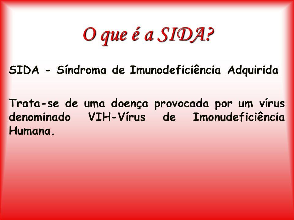 O que é a SIDA? SIDA - Síndroma de Imunodeficiência Adquirida Trata-se de uma doença provocada por um vírus denominado VIH-Vírus de Imonudeficiência H