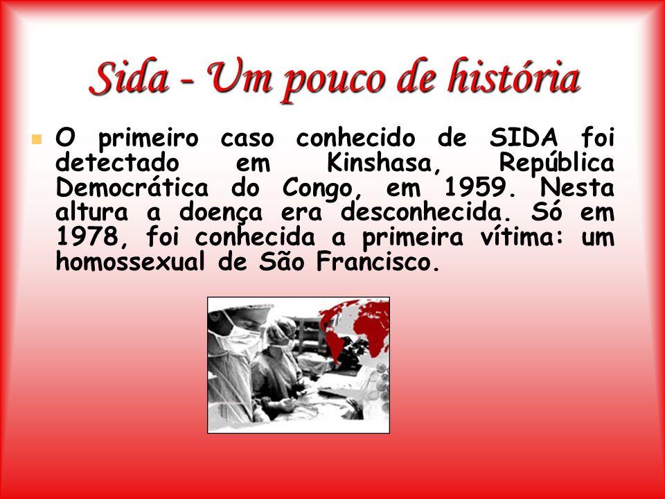 Sida - Um pouco de história O primeiro caso conhecido de SIDA foi detectado em Kinshasa, República Democrática do Congo, em 1959. Nesta altura a doenç