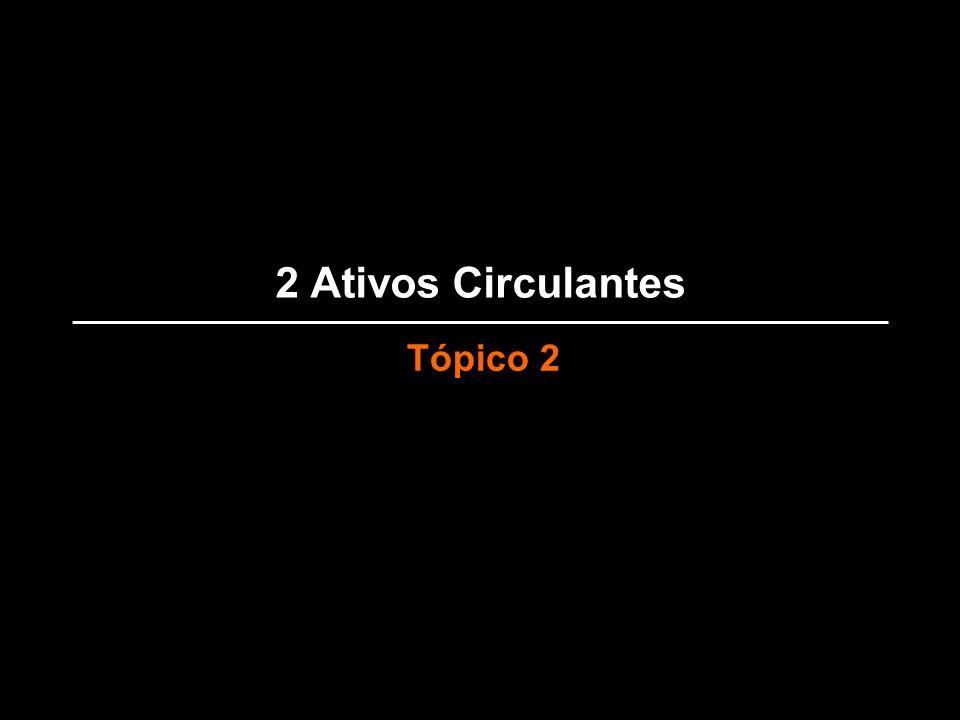 2 Ativos Circulantes Tópico 2