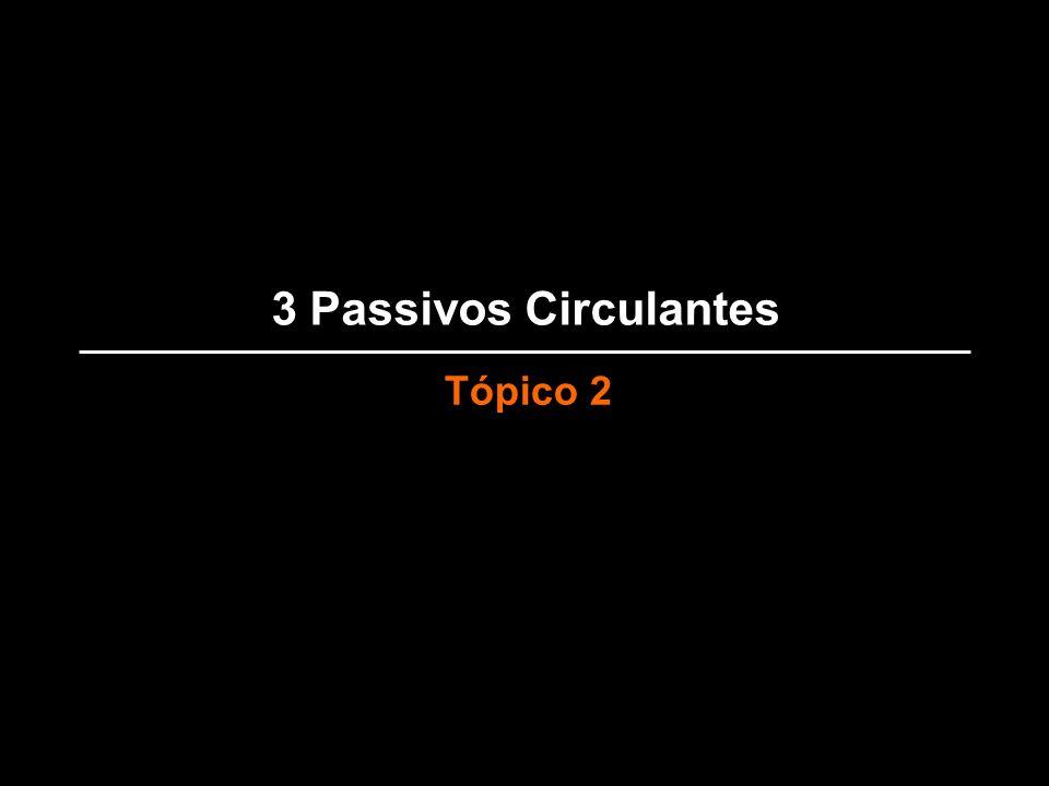 3 Passivos Circulantes Tópico 2