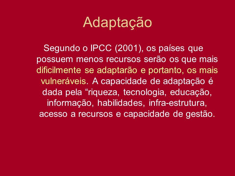 Adaptação Segundo o IPCC (2001), os países que possuem menos recursos serão os que mais dificilmente se adaptarão e portanto, os mais vulneráveis. A c