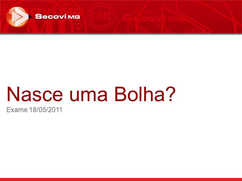 Nasce uma Bolha? Exame 18/05/2011