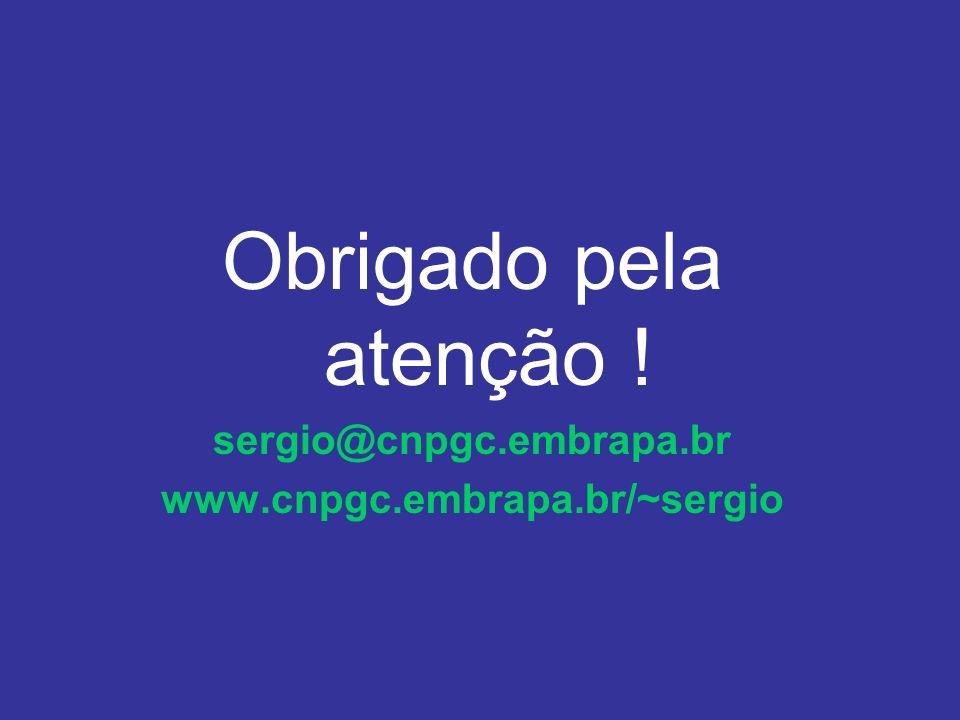 Obrigado pela atenção ! sergio@cnpgc.embrapa.br www.cnpgc.embrapa.br/~sergio