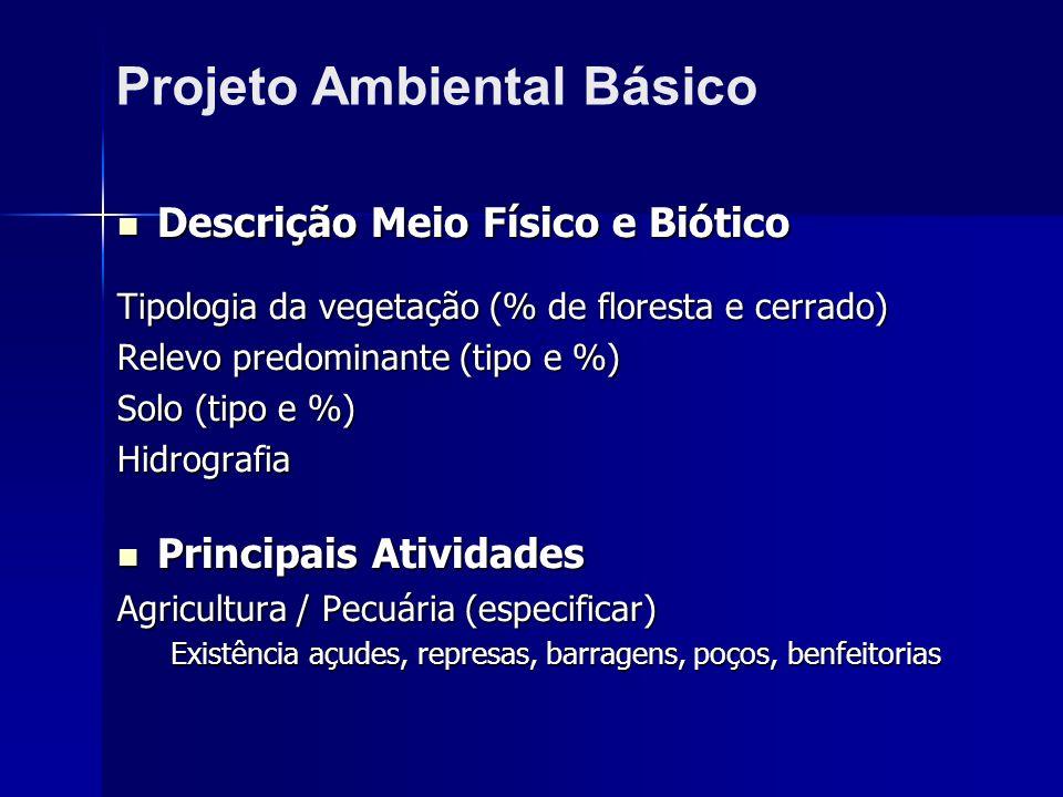 Descrição Meio Físico e Biótico Descrição Meio Físico e Biótico Tipologia da vegetação (% de floresta e cerrado) Relevo predominante (tipo e %) Solo (