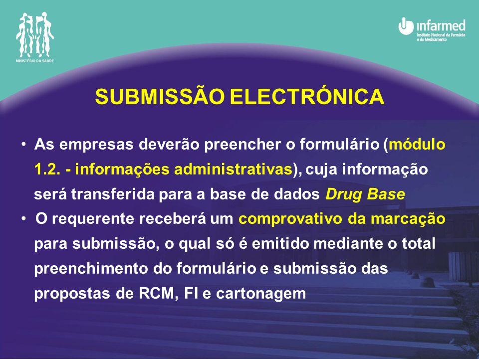 SUBMISSÃO ELECTRÓNICA As empresas deverão preencher o formulário (módulo 1.2. - informações administrativas), cuja informação será transferida para a