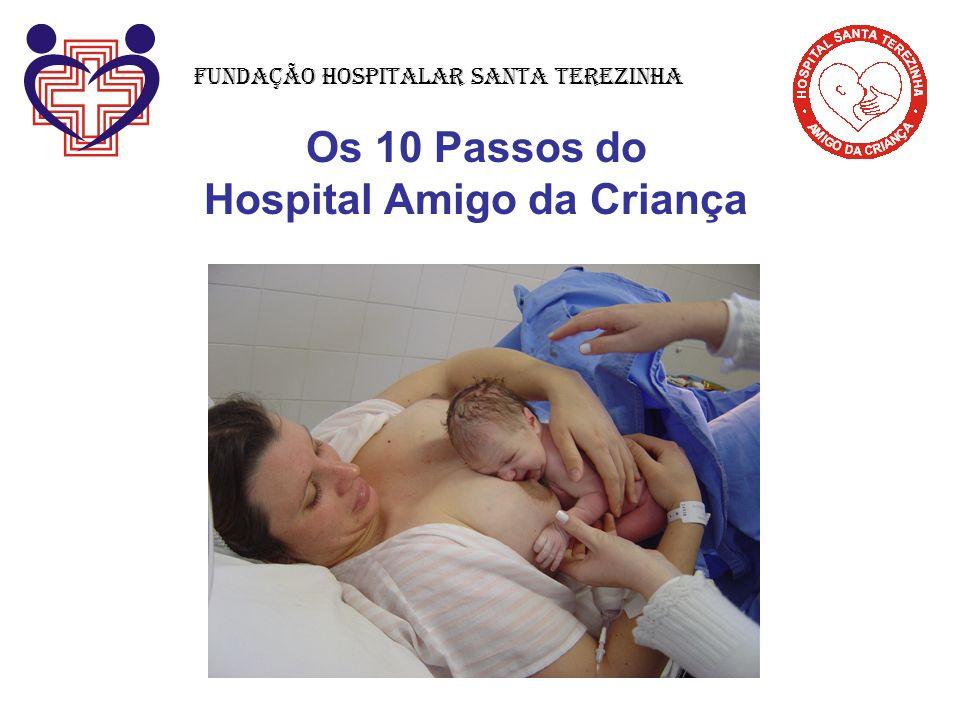 Os 10 Passos do Hospital Amigo da Criança Fundação Hospitalar Santa Terezinha