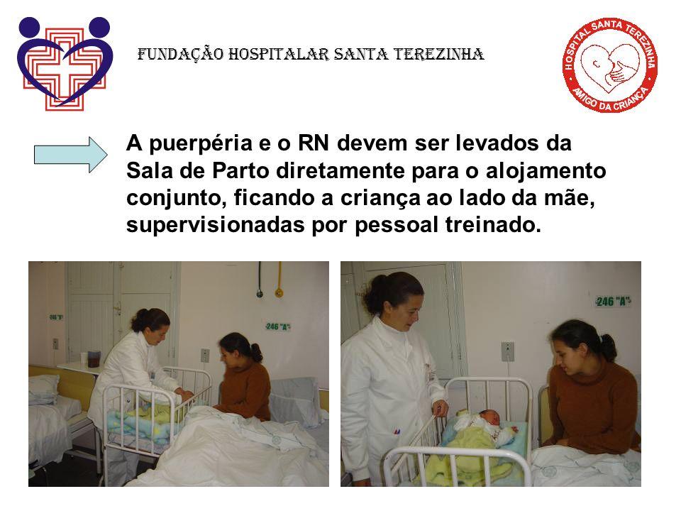 A puerpéria e o RN devem ser levados da Sala de Parto diretamente para o alojamento conjunto, ficando a criança ao lado da mãe, supervisionadas por pe