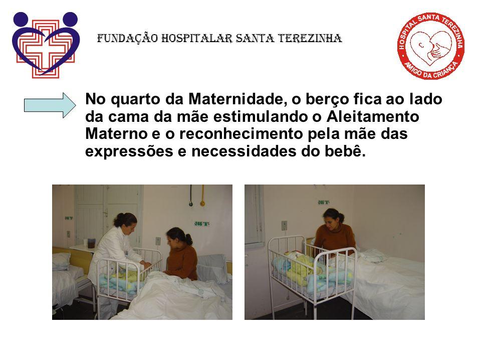 No quarto da Maternidade, o berço fica ao lado da cama da mãe estimulando o Aleitamento Materno e o reconhecimento pela mãe das expressões e necessida
