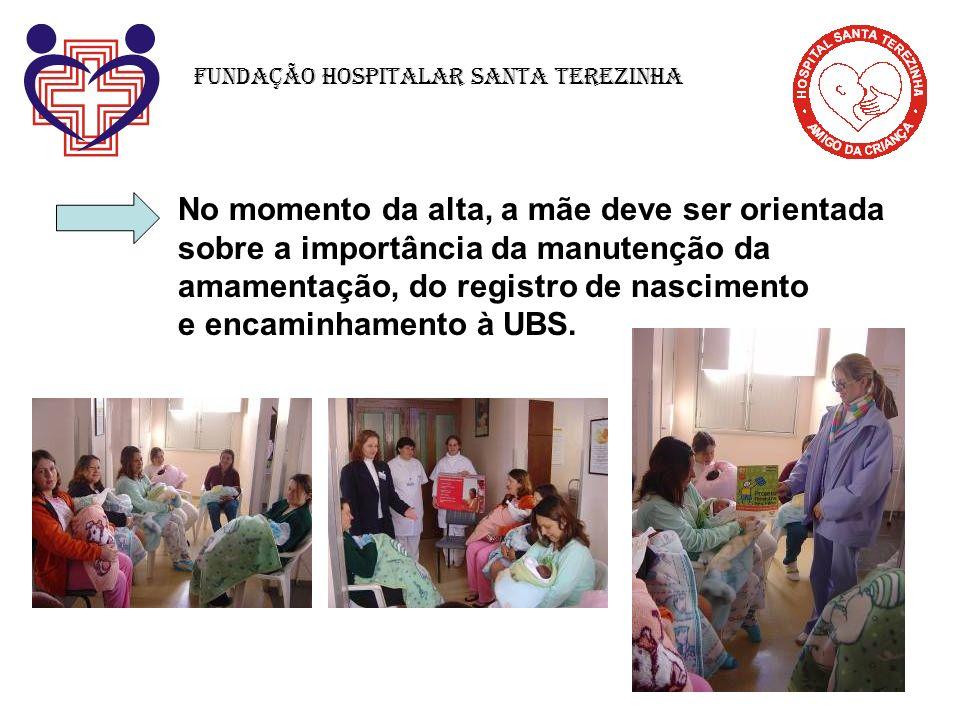 No momento da alta, a mãe deve ser orientada sobre a importância da manutenção da amamentação, do registro de nascimento e encaminhamento à UBS. Funda