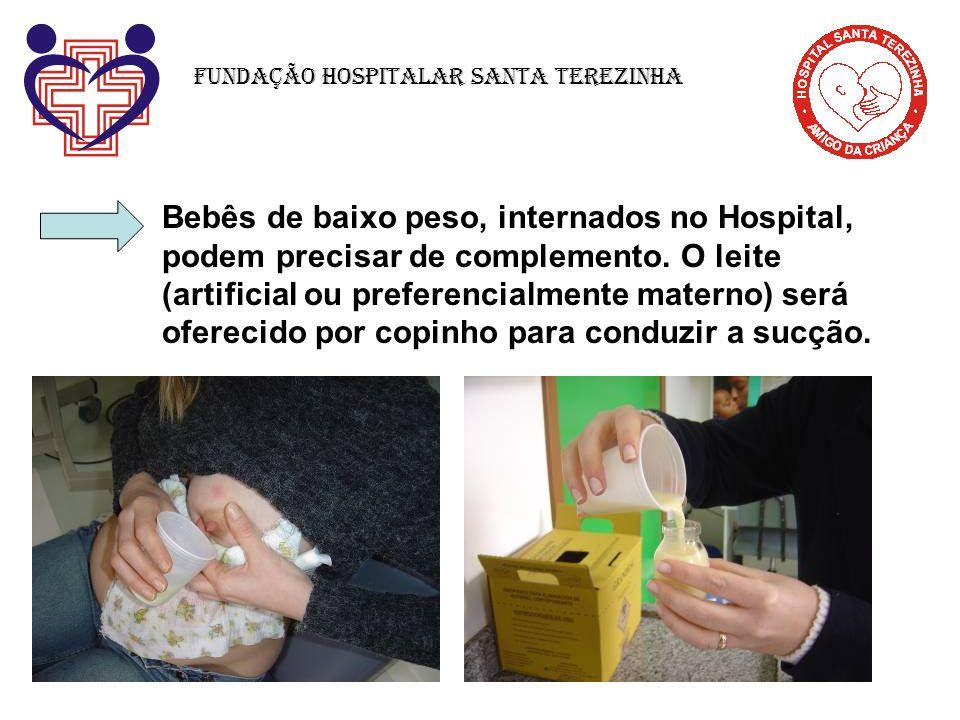 Bebês de baixo peso, internados no Hospital, podem precisar de complemento. O leite (artificial ou preferencialmente materno) será oferecido por copin