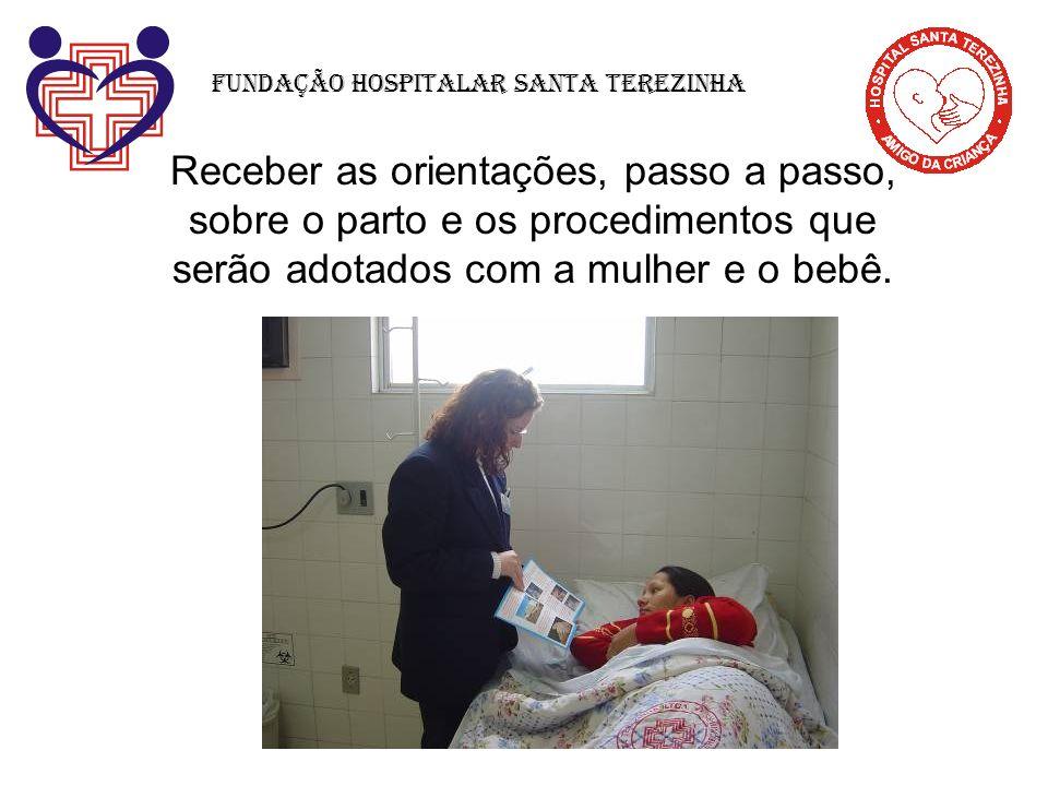 Receber as orientações, passo a passo, sobre o parto e os procedimentos que serão adotados com a mulher e o bebê.