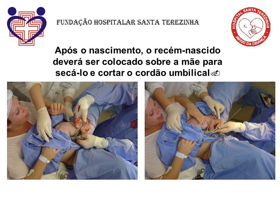 Após o nascimento, o recém-nascido deverá ser colocado sobre a mãe para secá-lo e cortar o cordão umbilical.