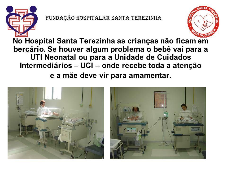 No Hospital Santa Terezinha as crianças não ficam em berçário. Se houver algum problema o bebê vai para a UTI Neonatal ou para a Unidade de Cuidados I