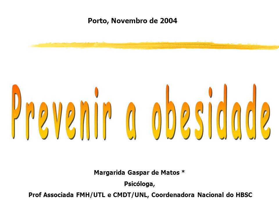 Margarida Gaspar de Matos * Psicóloga, Prof Associada FMH/UTL e CMDT/UNL, Coordenadora Nacional do HBSC Porto, Novembro de 2004