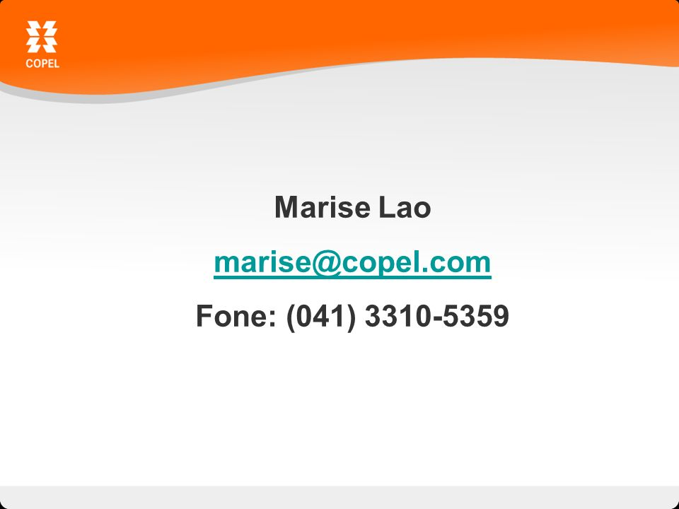 Marise Lao marise@copel.com Fone: (041) 3310-5359
