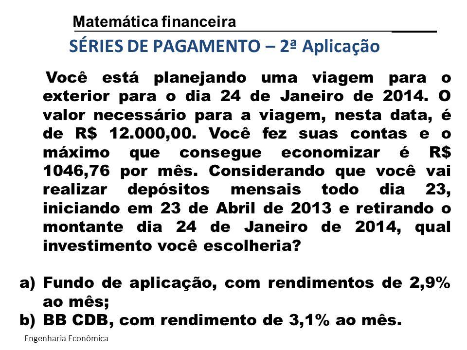 Engenharia Econômica Matemática financeira SÉRIES DE PAGAMENTO - Solução A = R$ 1046,76; n = 10; i = .