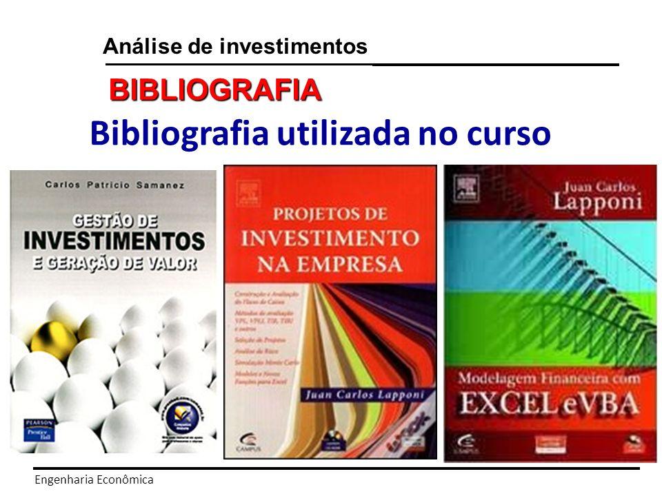 Engenharia Econômica Análise de investimentos BIBLIOGRAFIA Bibliografia utilizada no curso