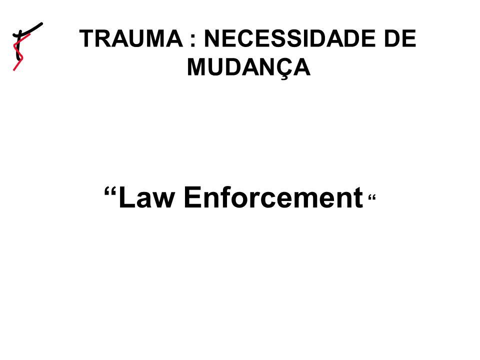 Law Enforcement TRAUMA : NECESSIDADE DE MUDANÇA