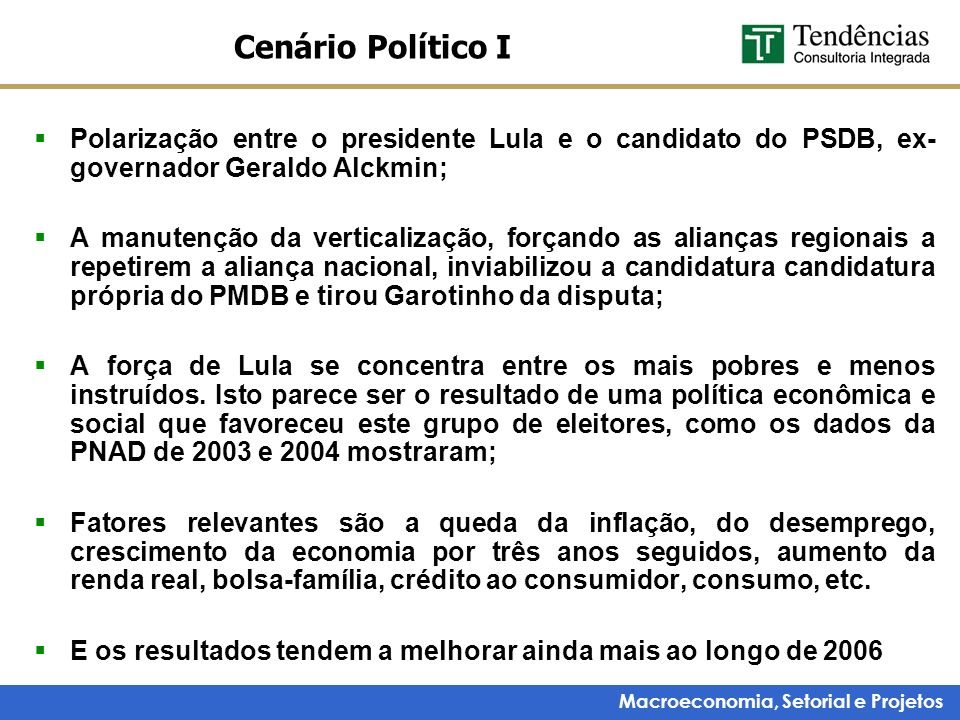 Macroeconomia, Setorial e Projetos Cenário Político I Polarização entre o presidente Lula e o candidato do PSDB, ex- governador Geraldo Alckmin; A man
